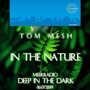 In The Nature (Deep in the Dark - MEERRADIO - 06.07.2019)