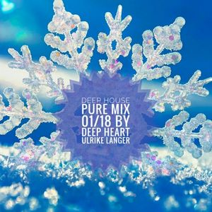 Deep House pure 01/18 By Deep Heart Ulrike Langer♥