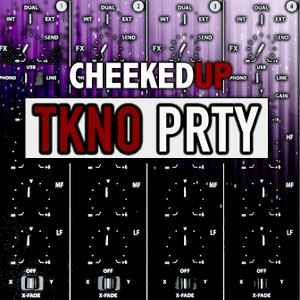 Cheeked UP - TKNO_PRTY 048 (Recorded 20th January 2018)