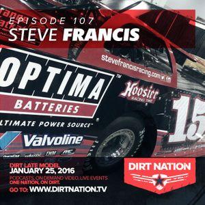 Episode 107 Steve Francis Dirt Late Model January 25, 2016