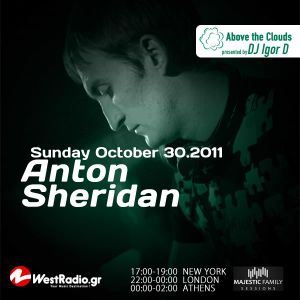 Above The Clouds with DJ Igor D. (Episode 6) / Guest mix by Anton Sheridan [Majestic Family]