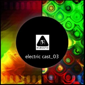 Electric Cast_03(2nd Summer Edition) mixed by Xispas