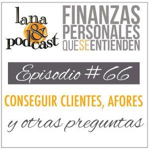 Conseguir clientes, Afores y otras preguntas. Podcast # 66