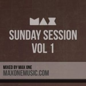 Sunday Session Vol 1 - Mixed By Max One