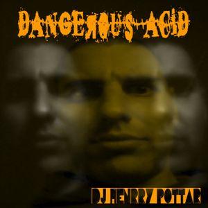 dangerous acid - dj henrry pottar