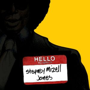 Hello! My Name is........Stepney Mizell Jones
