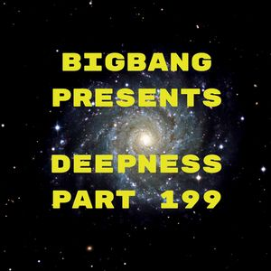 Bigbang Presents Deepness Part 199 (25-10-2015)