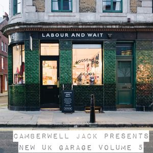 Camberwell Jack Presents - New Uk Garage Volume 5 (2019) #NUKG