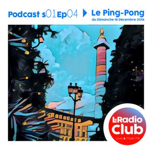 ♡ LeRadioClub - S01Ep04 - Le Ping-Pong by LeRadioClub ♡