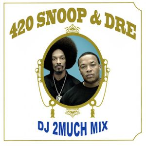 420 Snoop Dogg And Dr Dre Mix
