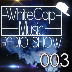 WhiteCapMusic Radio Show - 003