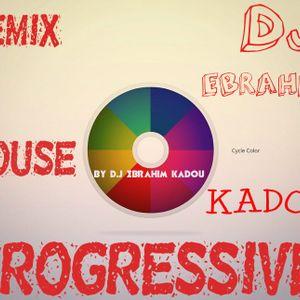 REMIX HOUSE PROGRESSIVE BY D.J EBRAHIM KADOU