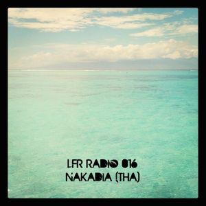 LFR Radio 016 - Nakadia (Tha)