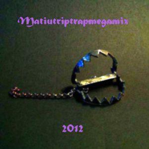 Matiutriptrapmegamix 2012