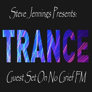 Steve Jennings Presents The Trance Session Guest Set On No Grief FM 26th July '17