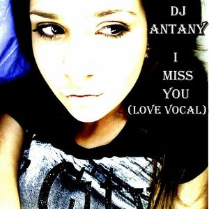 AnTaNy - I Miss You (Love Vocal)