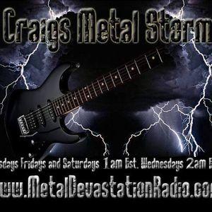 Craigs Metal storm Show #9