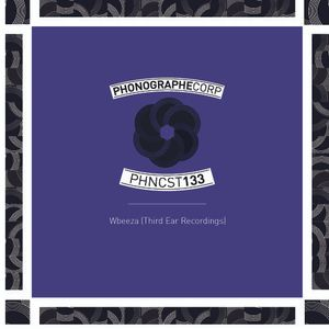 PHNCST133 - Wbeeza (Third Ear Recordings)