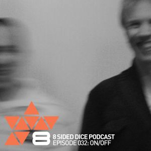 8 Sided Dice Podcast 032 with ON/OFF