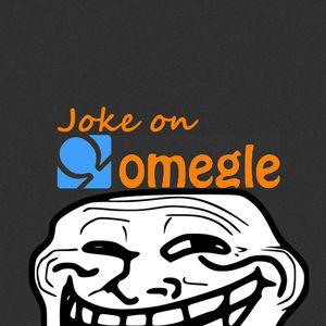 Joke on Omegle (Original Mix)