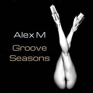 Alex M Presents Groove Seasons Ep.1