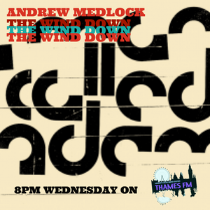 The Wind Down on Thames FM - Music For Sunsets - 7 April Show Ft. A Man Called Adam