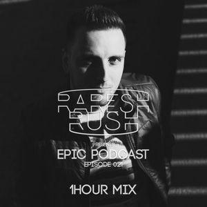 Raresh Rush - EPIC 021 (Studio Mix)