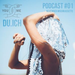 DU ICH PODCAST 01 NOVEMBER MISCHKASSETTE