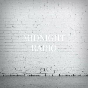 S-H-A - Midnight Radio #002