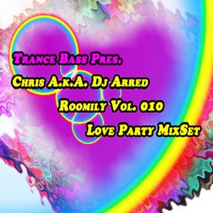 Trance Bass Presents Roomily Vol. 010 Love Party Set By DJ Arred