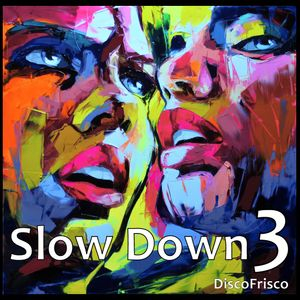 Slow Down Part 3