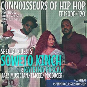 Connoisseurs Of Hip Hop Episode120 Katrina Pascal / Soweto Kinch
