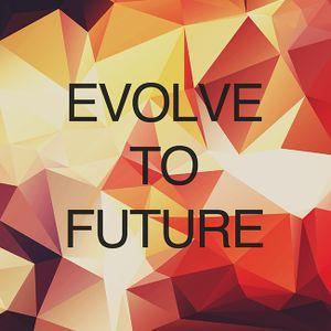 Evolve To Future MIX 004