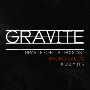 Gravite Official Podcast - Bruno Sacco - # July 2012