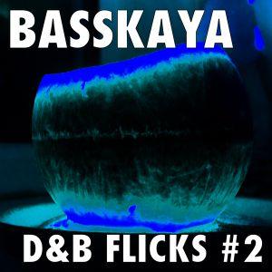 Basskaya - Drum & Bass Flicks #2