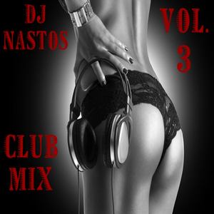 DJ NASTOS (CLUB MIX) vol 3