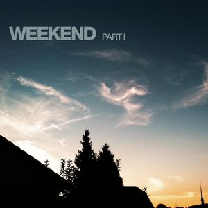 WEEKEND-Part1-