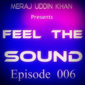 Meraj Uddin Khan Pres. Feel The Sound Episode - 006