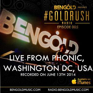 Ben Gold - #GoldrushRADIO 005 Live at Phonic DC Washington 13-6-2014