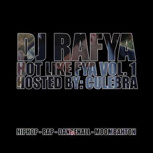DJ Rafya - Hot Like Fya Vol. 1 (Hosted By Culebra)