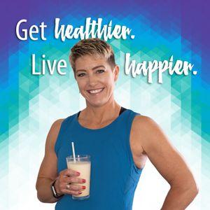 How To Get Healthier & Live Happier in 2019!