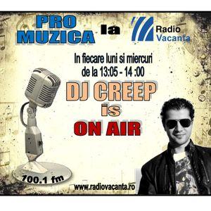 Pro Muzica cu Dj Creep la Radio Constanta/Radio Vacanta 16-04-2013