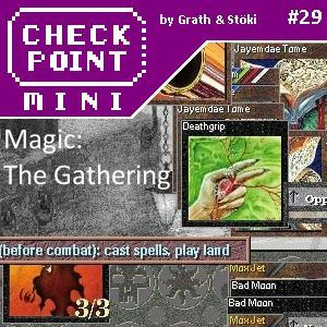 Checkpoint Mini #29 - Magic: The Gathering
