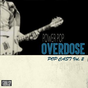 Power Pop Overdose Popcast Volume 2