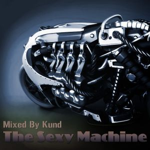 The Sexy Machine Mixed By Kund