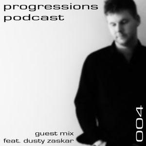 Progressions Podcast 004 guest mix feat. Dusty Zaskar