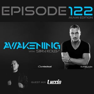 Awakening Episode 122 With a second hour guest mix from Luccio
