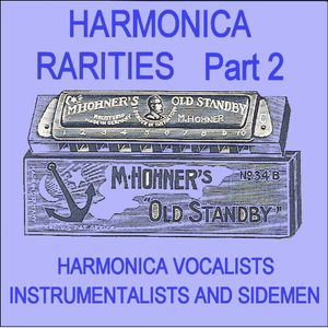 Rare Early  Blues Harp Recordings by Singers and Sidemen  introduced by Joe Filisko.