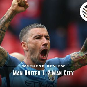 Weekend Review E04 – Manchester United 1-2 Manchester City