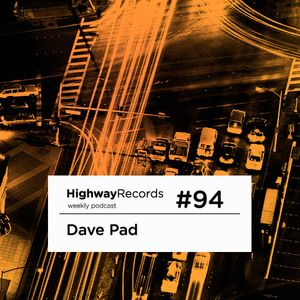 Highway Podcast #94 — Dave Pad